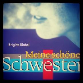 Brigitte Blobel – Meine schöne Schwester. Der Weg in dieMagersucht
